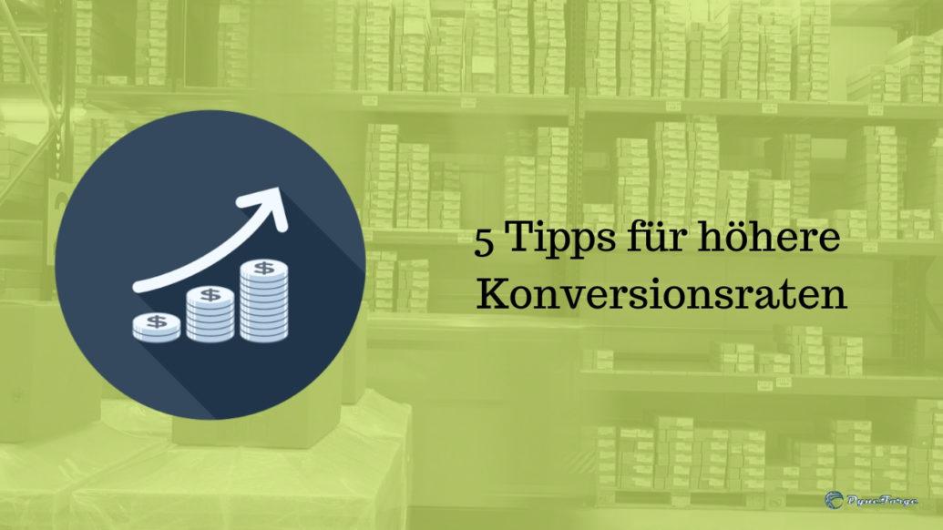 5 Tipps für höhere Konversionsraten
