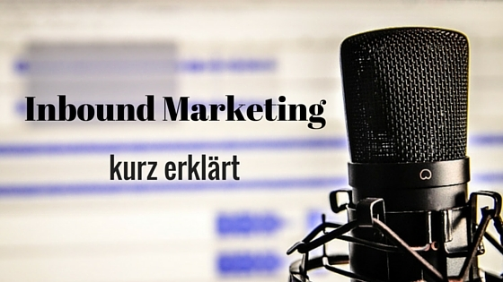 Inbound Marketing erklärt