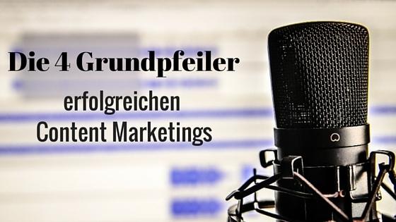 Die 4 Grundelemente, die gutes Content Marketing benötigt.