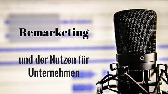 Remarketing und Retargeting