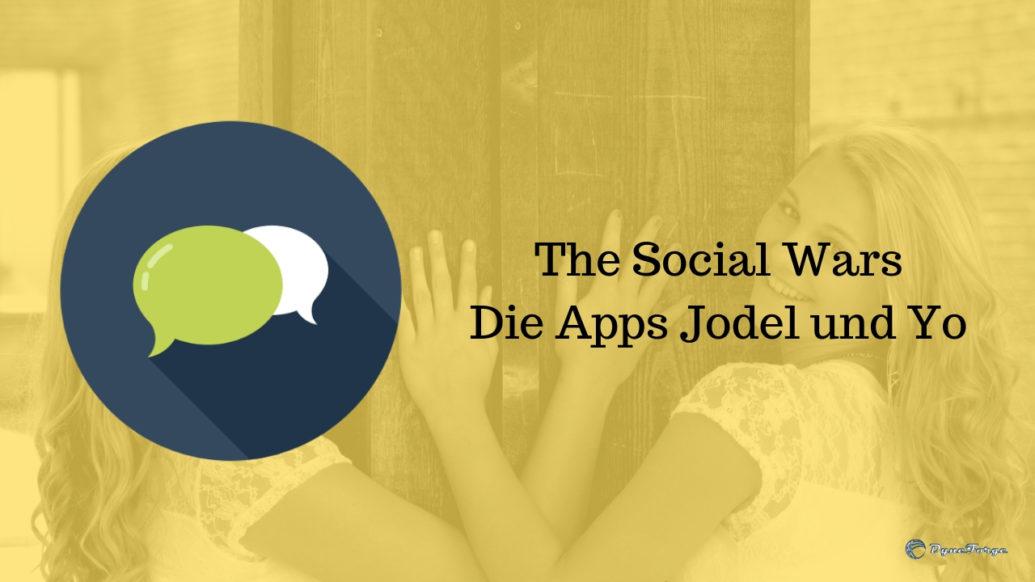 The Social Wars - Die Apps Jodel und Yo