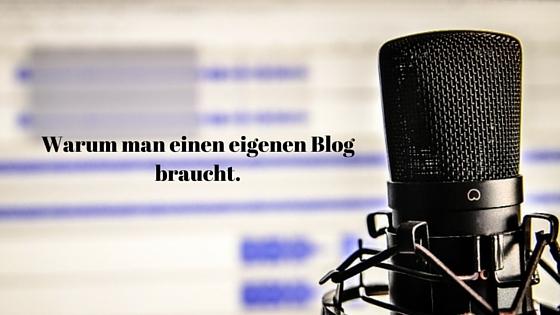 Wieso braucht man einen eigenen Blog?