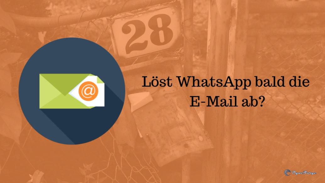 Loest WhatsApp bald die E-Mail ab