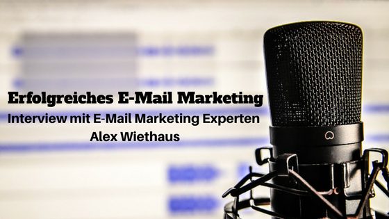 E-Mail Marketing mit Alex Wiethaus