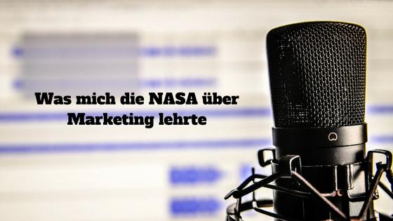 Was mich die NASA über Marketing lehrte