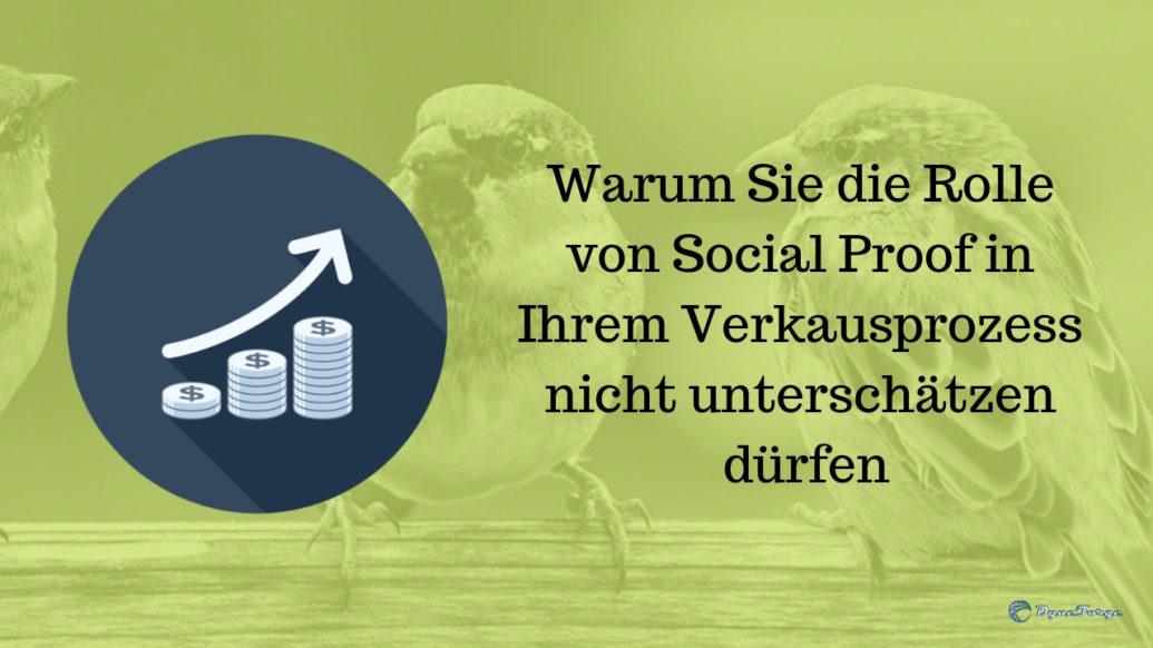 Warum Sie die Rolle von Social Proof in Ihrem Verkausprozess nicht unterschätzen dürfen