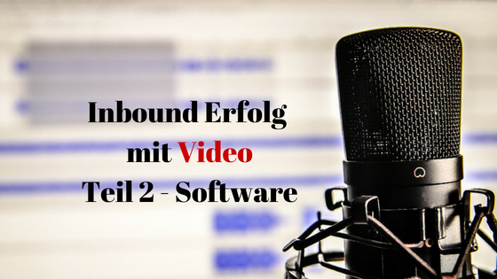 Inbound Erfolg mit Video Teil 2 Software
