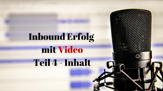 Inbound Erfolg mit Video Teil 4 Inhalt