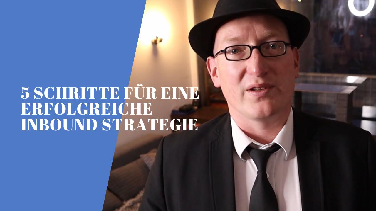 5 Schritte für eine erfolgreiche Inbound Strategie