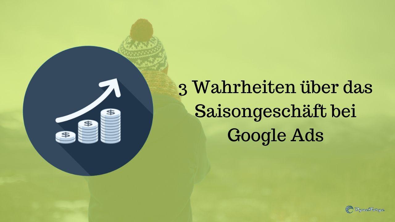 3 Wahrheiten über das Saisongeschäft bei Google Ads - Beitrag