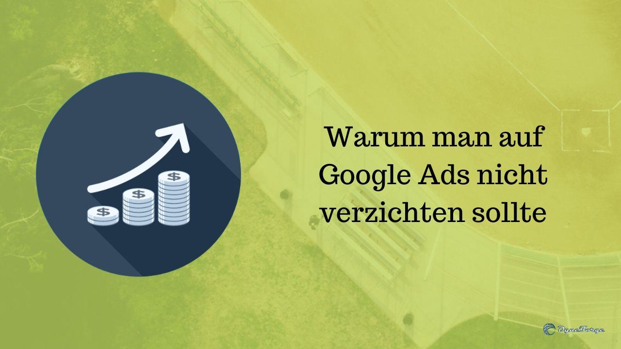 Warum auf Google Ads nicht verzichtet werden sollte - Beitragsbild