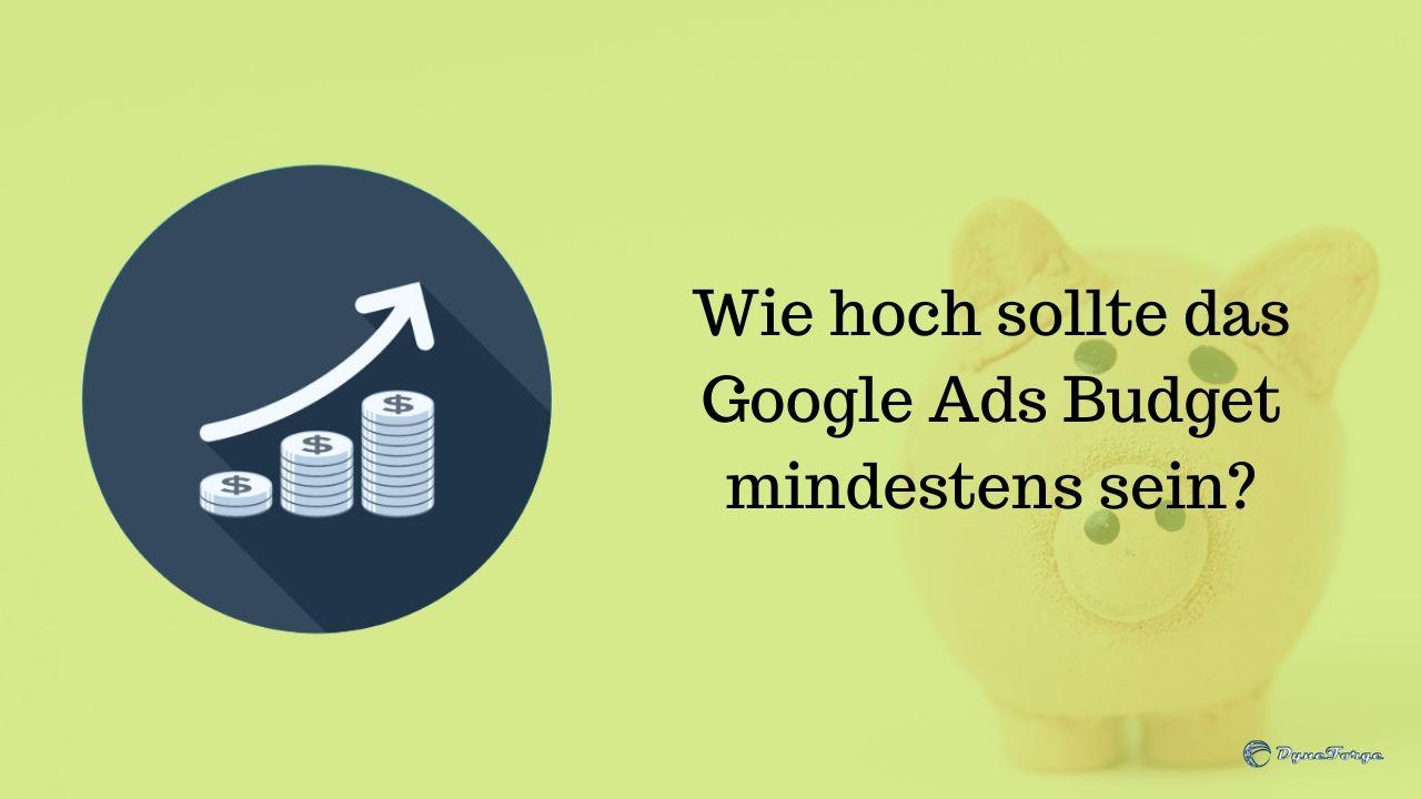 Wie hoch sollte das Google Ads Budget mindestens sein - Beitrag