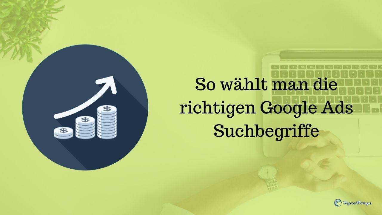 So wählt man die richtigen Google Ads Suchbegriffe - Beitrag