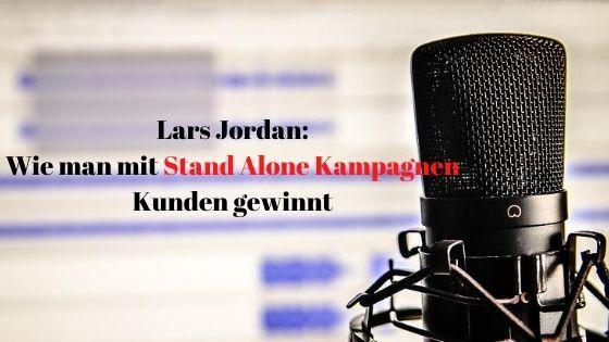 Lars Jordan Wie man mit Stand Alone Kampagnen Kunden gewinnt