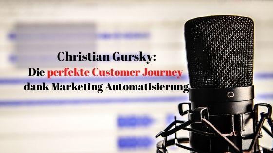 Christian Gursky - Die perfekte Customer Journey dank Marketing Automatisierung