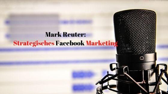 Mark Reuter - Strategisches Facebook Marketing