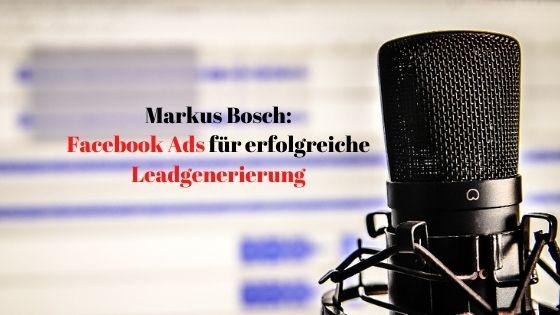 Markus Bosch Facebook Ads Leadgenerierung